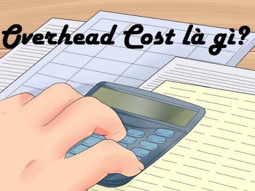 Overhead-Cost-la-gi-2